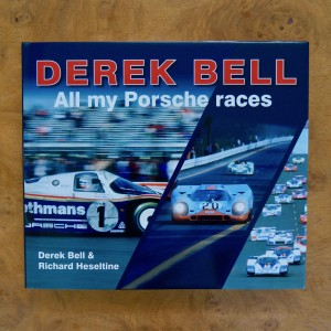 Derek Bell – All My Porsche Races.